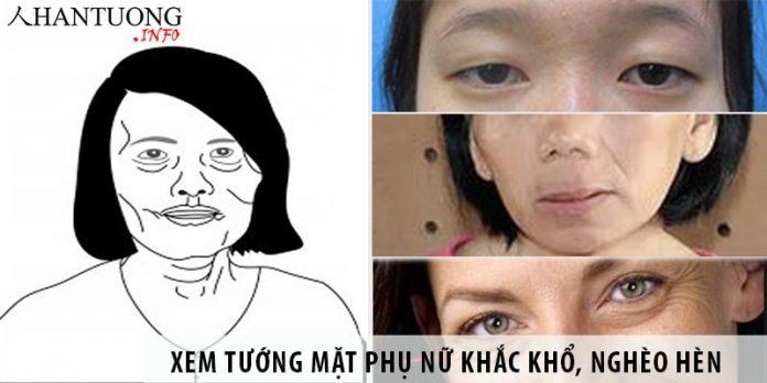 Xem tướng khuôn mặt của người phụ nữ khắc khổ, nghèo đói