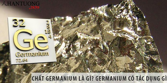 Chất Germanium là gì? Germanium có tác dụng gì? Có ở đâu?