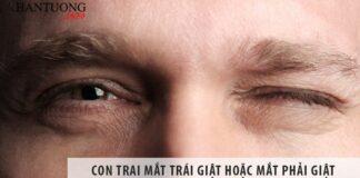 Con trai mắt trái giật hoặc mắt phải giật thì hên hay xui?