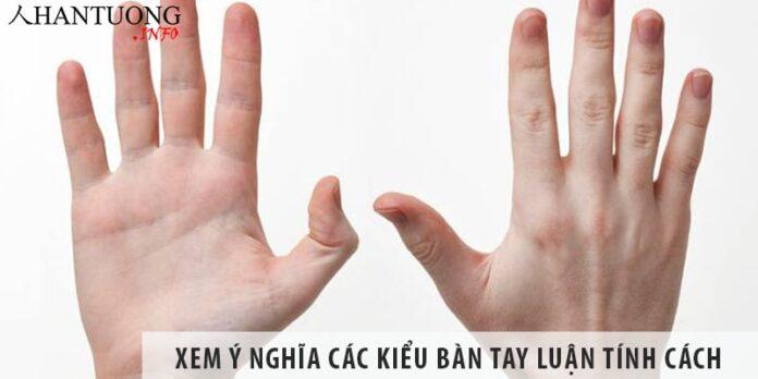 Xem ý nghĩa các kiểu bàn tay luận tính cách, vận mệnh